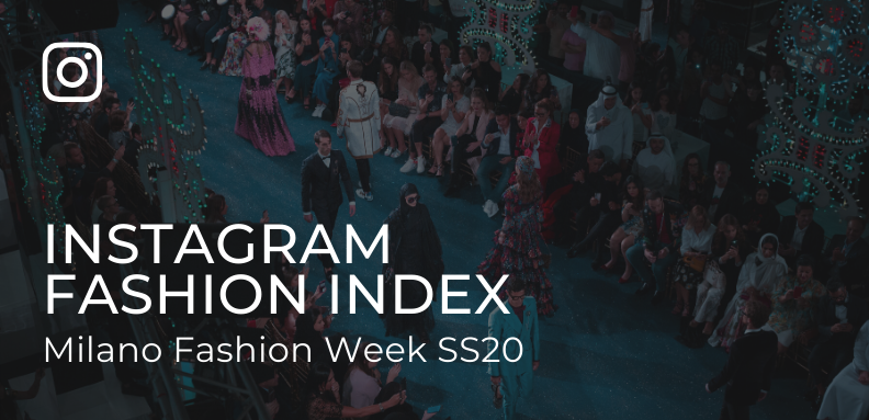 Blogmeter Instagram Fashion Index #MFW Woman SS20 edition