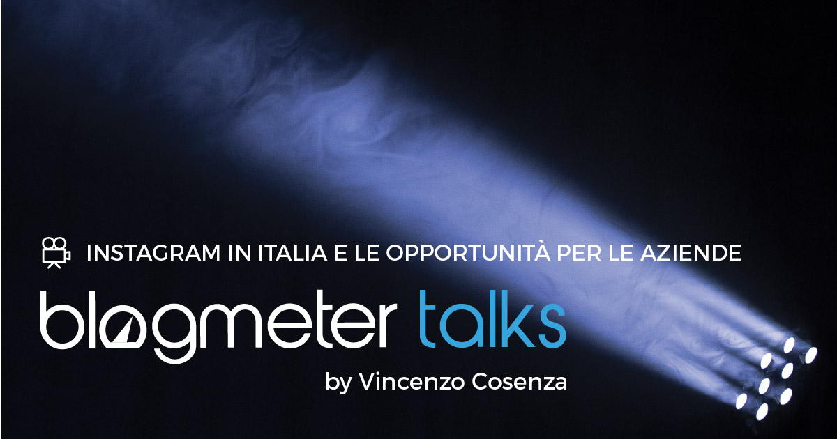 Nuovo Blogmeter Video Talks: Instagram in Italia e le opportunità per le aziende