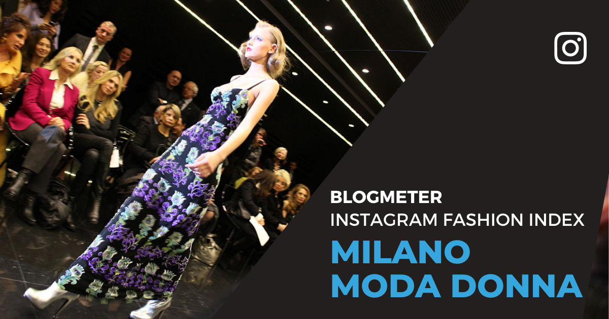 Blogmeter Instagram Fashion Index: Milano Moda Donna Spring/Summer 2021