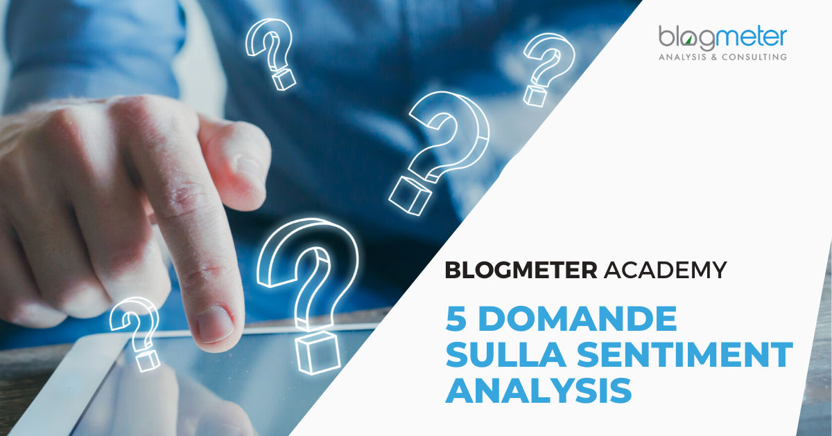 Sentiment Analysis: 5 domande e risposte per comprenderla